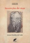 """Jenaro Marinhas del Valle: """"Invenção do Mar"""""""