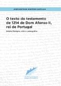 O texto do testamento de 1214 de Dom Afonso II, rei de Portugal: Edições filológica, crítica e paleográfica