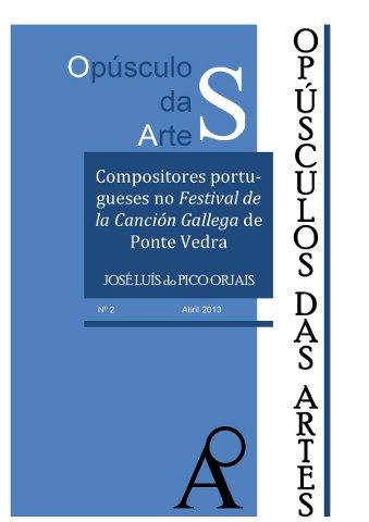Opúsculo das Artes: Compositores Portugueses no Festival de la Canción Gallega de Ponte Vedra